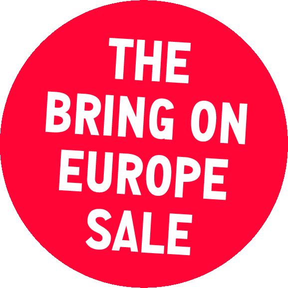 Bring on Europe Sale