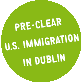 PRE-CLEAR U.S. IMMIGRATION IN DUBLIN