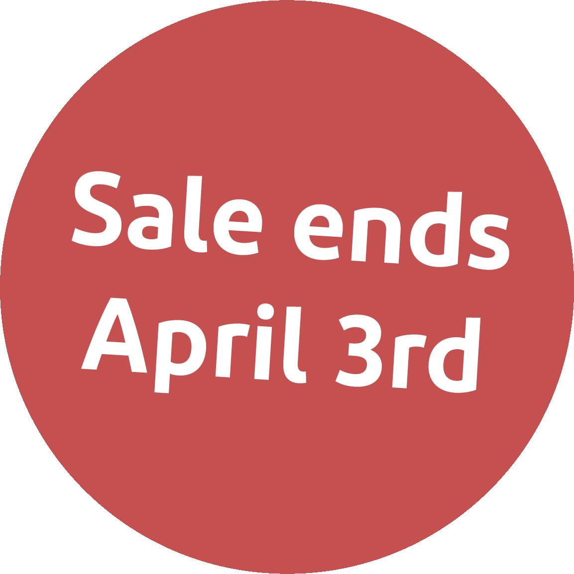 Sale ends April 3rd